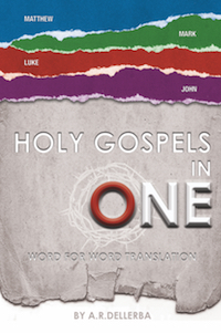 'HOLY GOSPELS IN ONE' by A.R. Dellerba