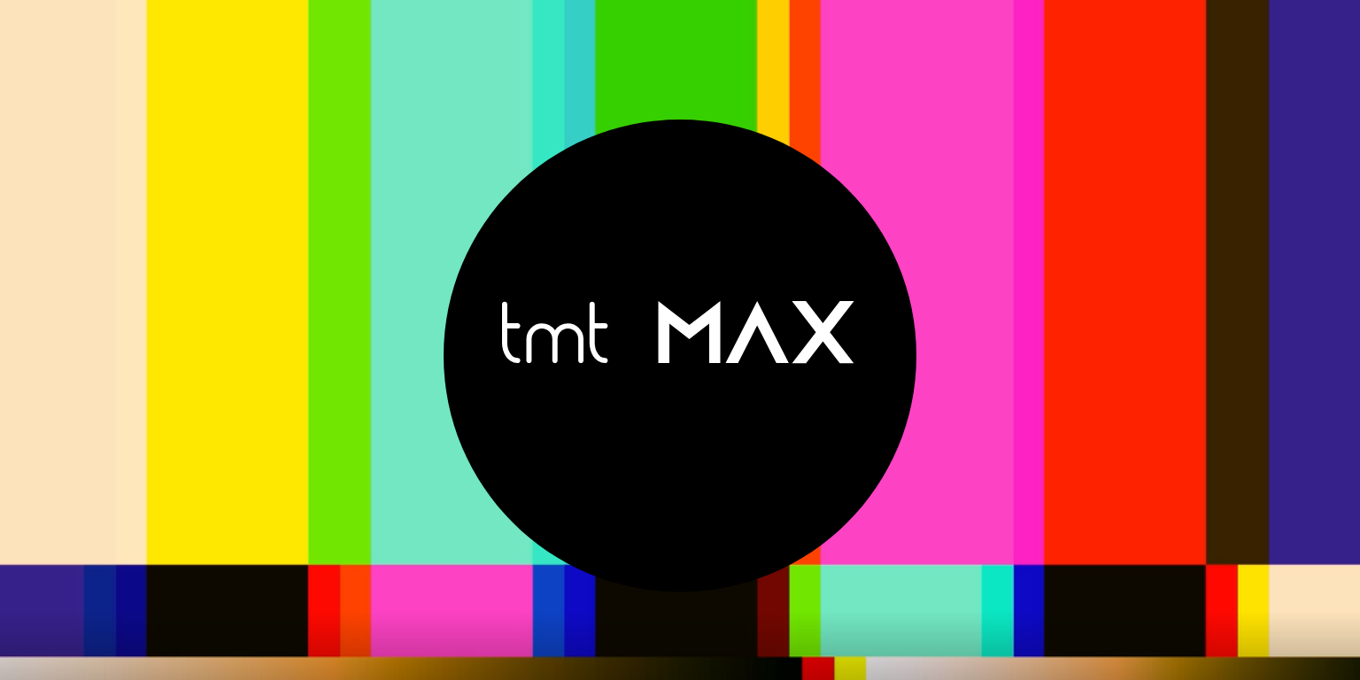 Max Out your TV and Movie Time with TMTMAX!