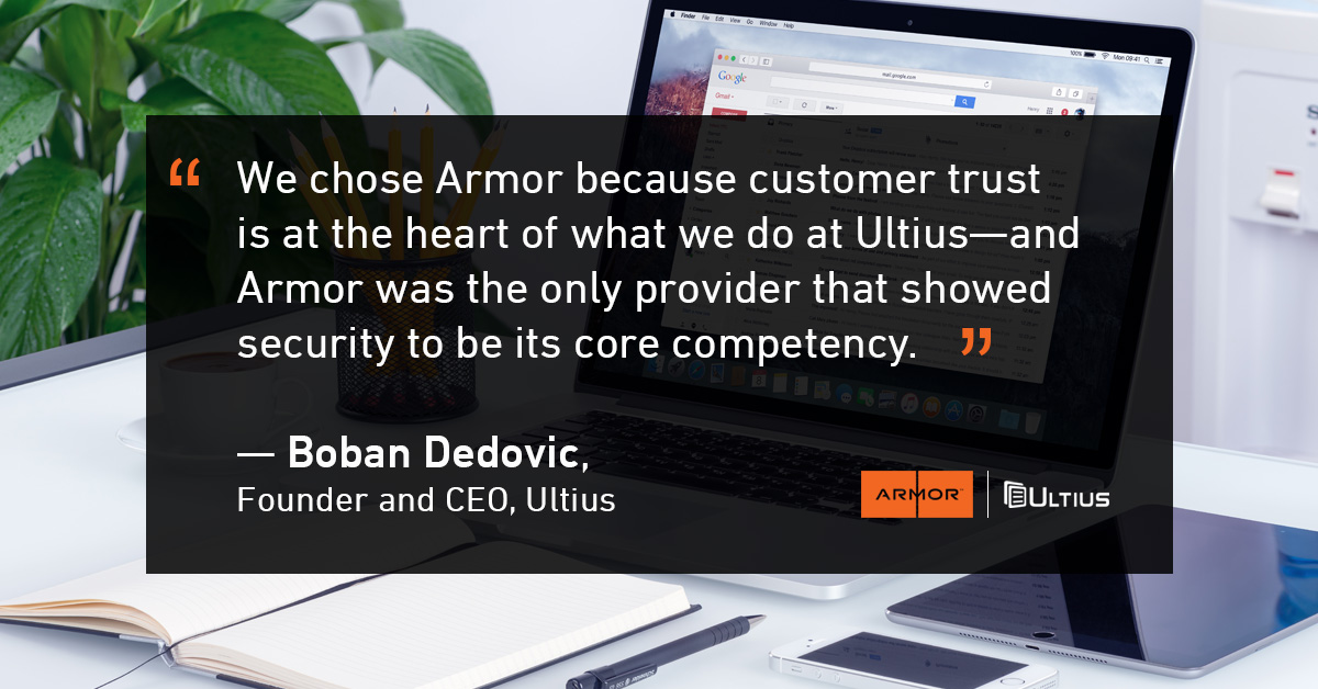Ultius chose Armor because customer trust is at the heart of the company.